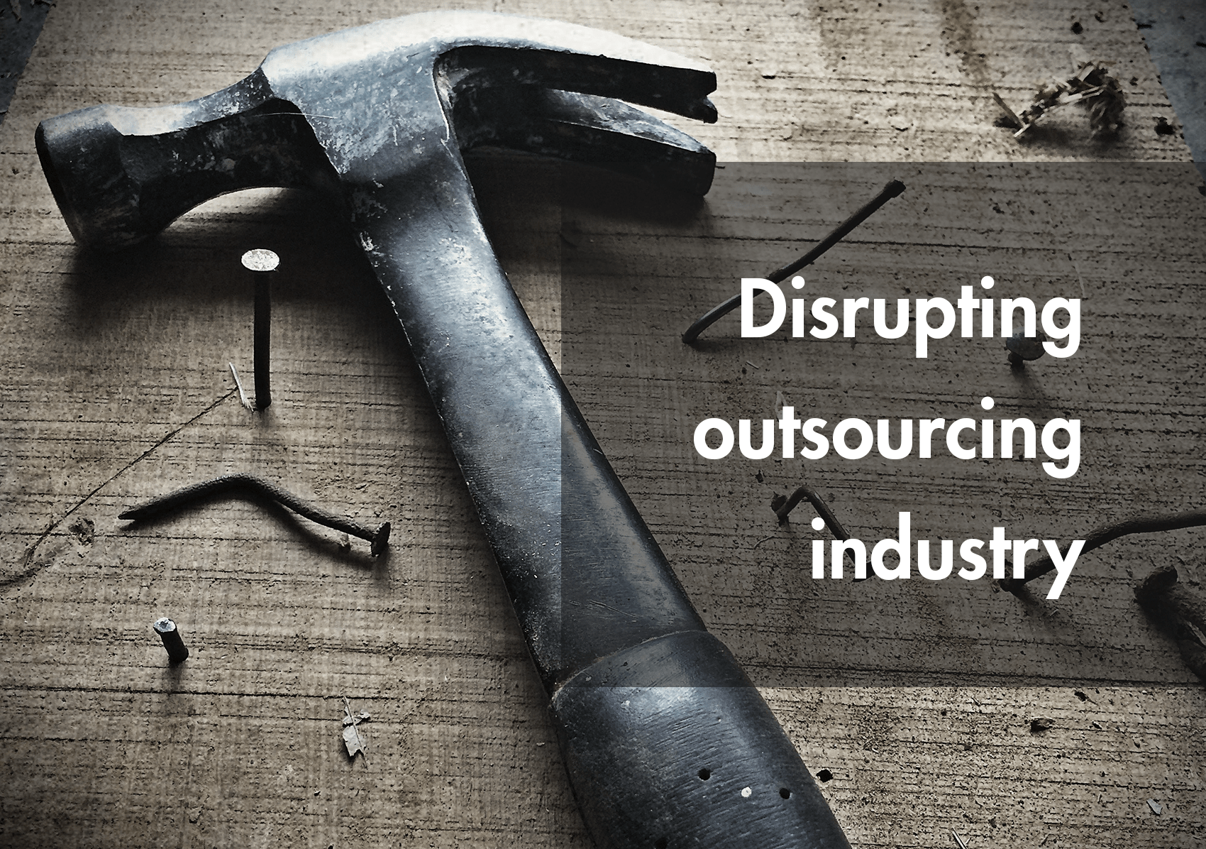 Disrupting outsourcing industry
