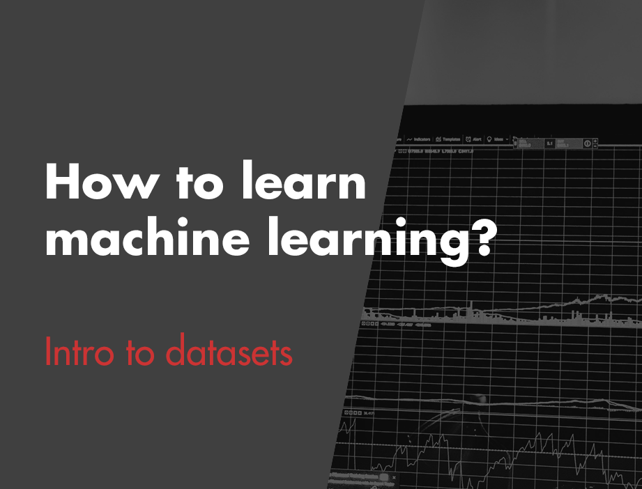 How to Learn Machine Learning? – Intro to Datasets
