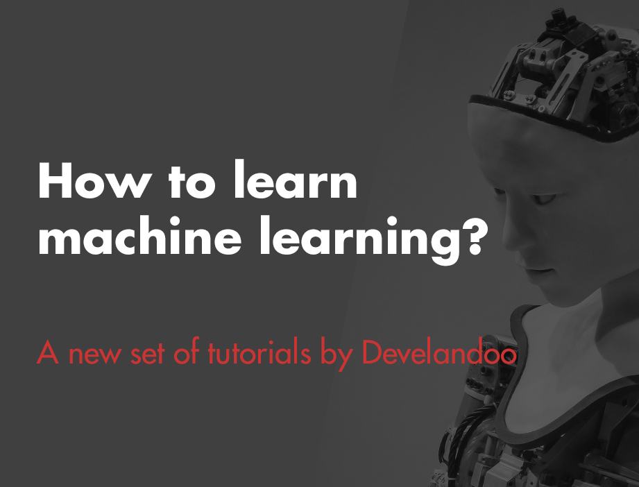 Develandoo Starts a New Set of Machine Learning Tutorials