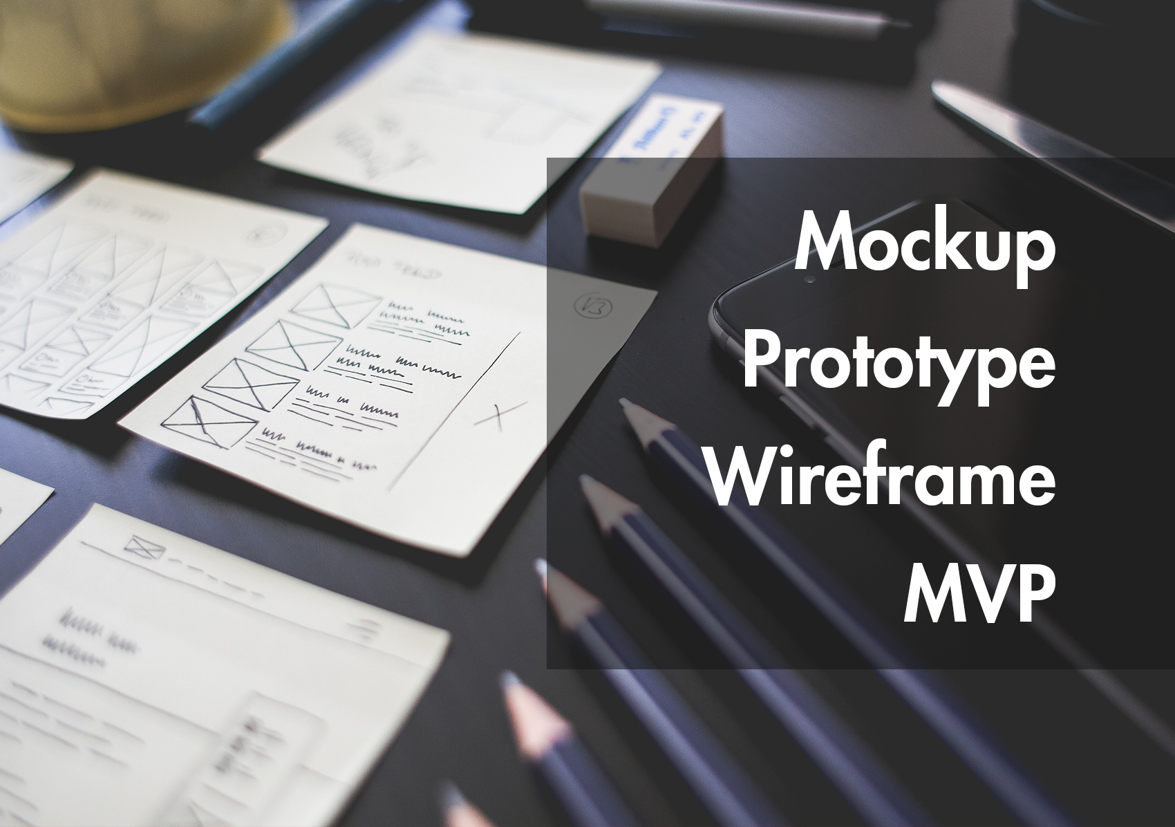 WHAT IS THE DIFFERENCE BETWEEN A WIREFRAME, MOCKUP, PROTOTYPE AND MVP?