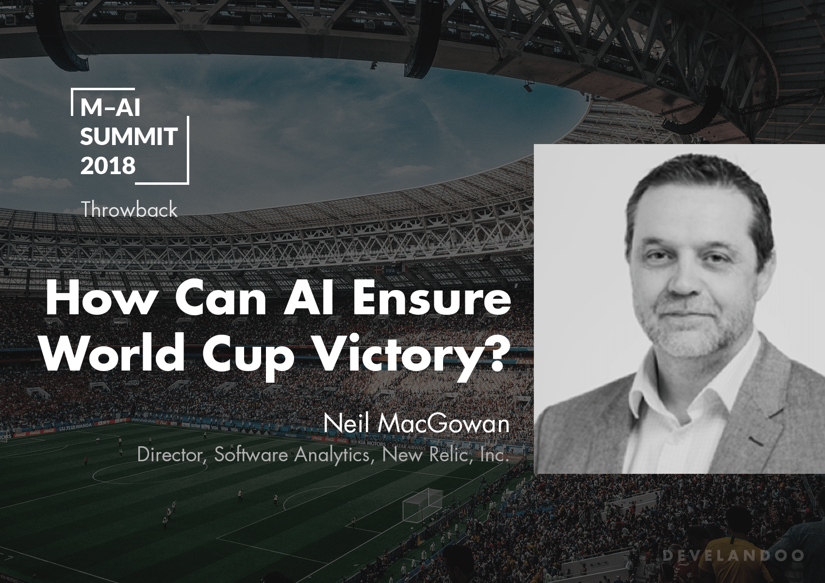 Even FIFA Goes Digital. Neil Macgowan speaks about the success of World Cup big business through Artificial Intelligence