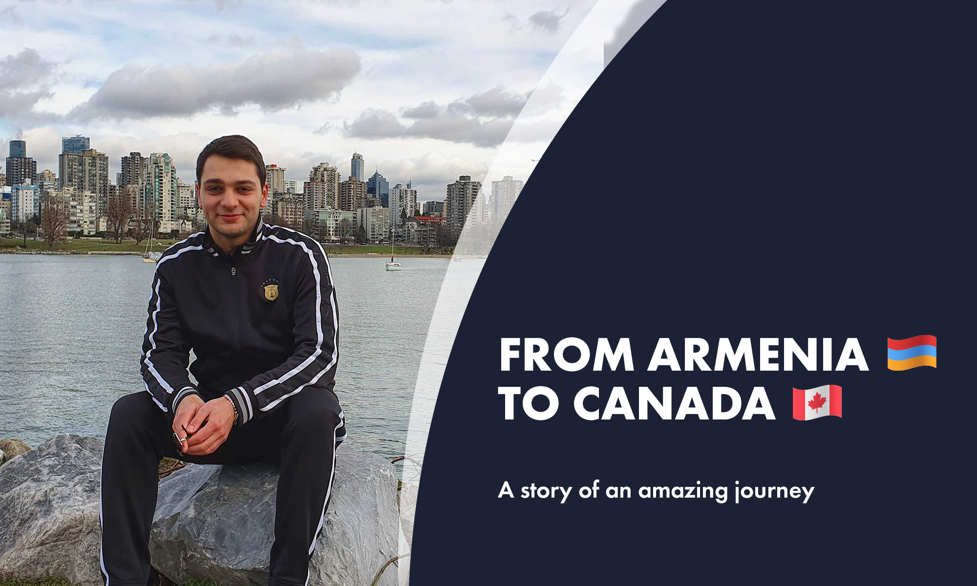 From Armenia to Canada. This is How an Amazing Journey Began