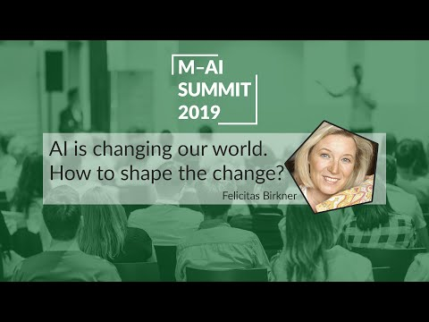 AI is changing our world. How to shape the change? | Munich AI Summit 2019
